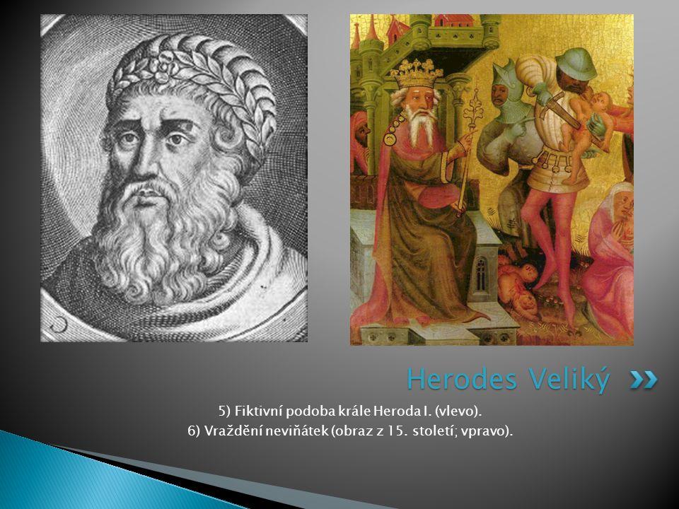 Herodes Veliký 5) Fiktivní podoba krále Heroda I. (vlevo).