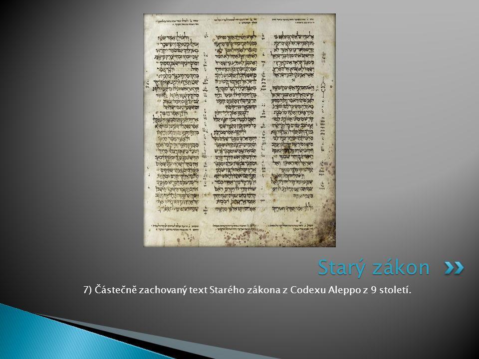7) Částečně zachovaný text Starého zákona z Codexu Aleppo z 9 století.