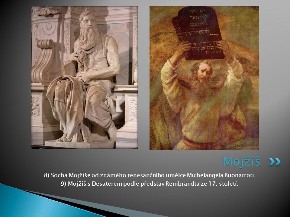 9) Mojžíš s Desaterem podle představ Rembrandta ze 17. století.