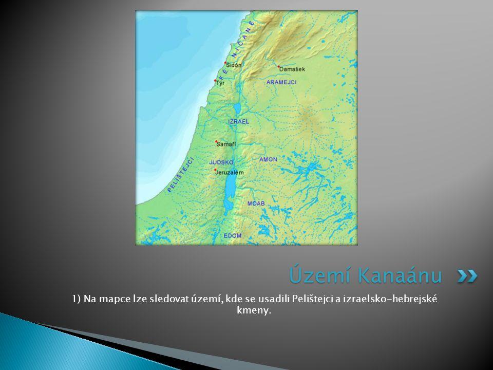 Území Kanaánu 1) Na mapce lze sledovat území, kde se usadili Pelištejci a izraelsko-hebrejské kmeny.