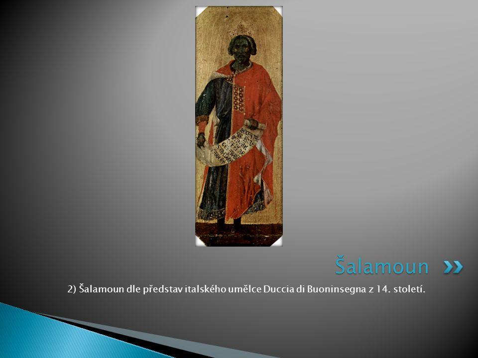 Šalamoun 2) Šalamoun dle představ italského umělce Duccia di Buoninsegna z 14. století.