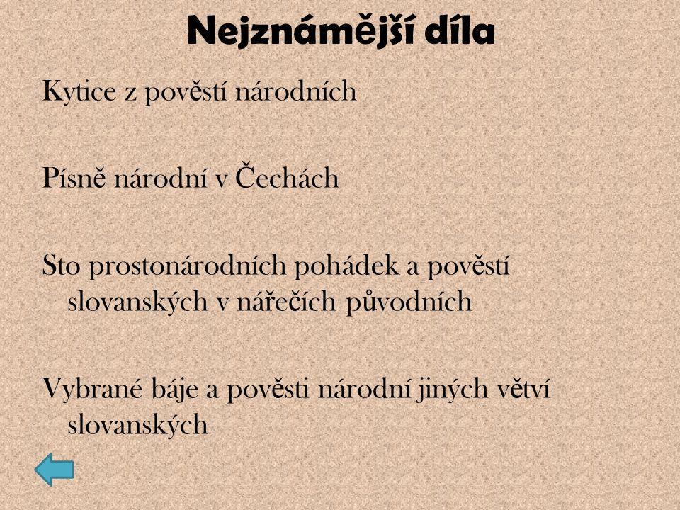 Nejznámější díla Kytice z pověstí národních Písně národní v Čechách