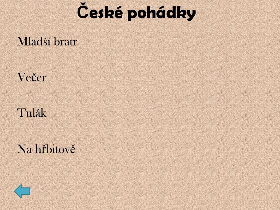 České pohádky Mladší bratr Večer Tulák Na hřbitově