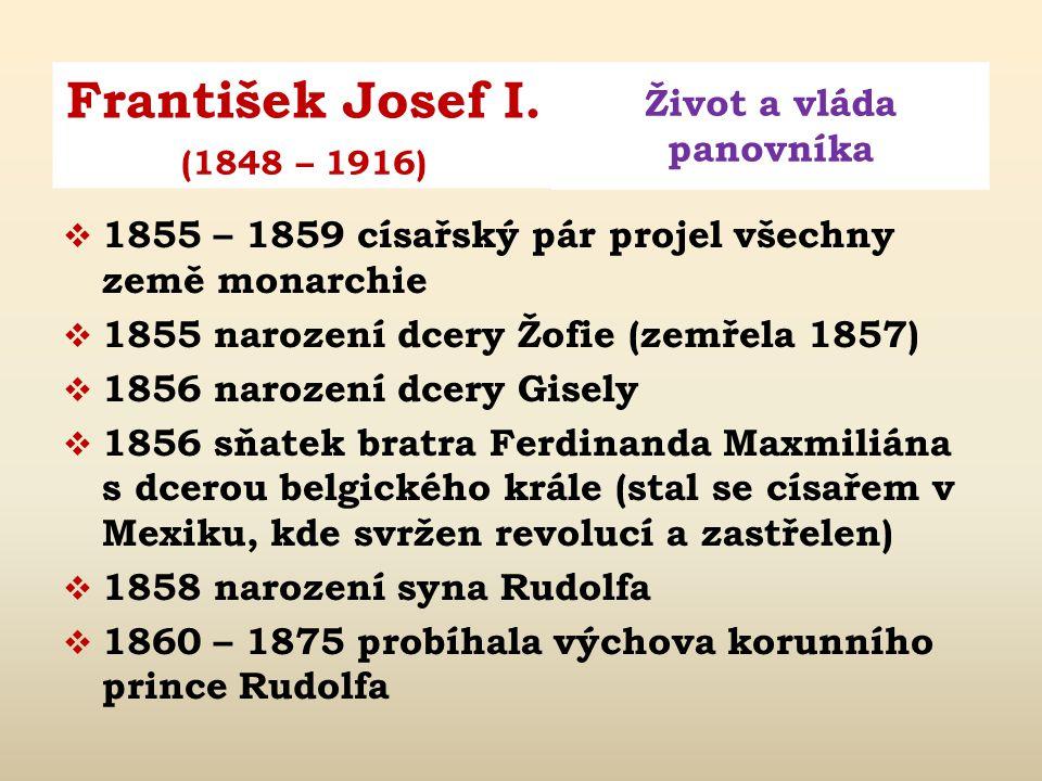 1855 – 1859 císařský pár projel všechny země monarchie