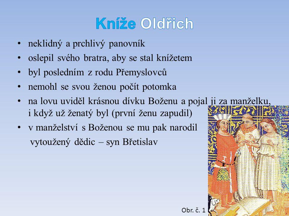 Kníže Oldřich neklidný a prchlivý panovník