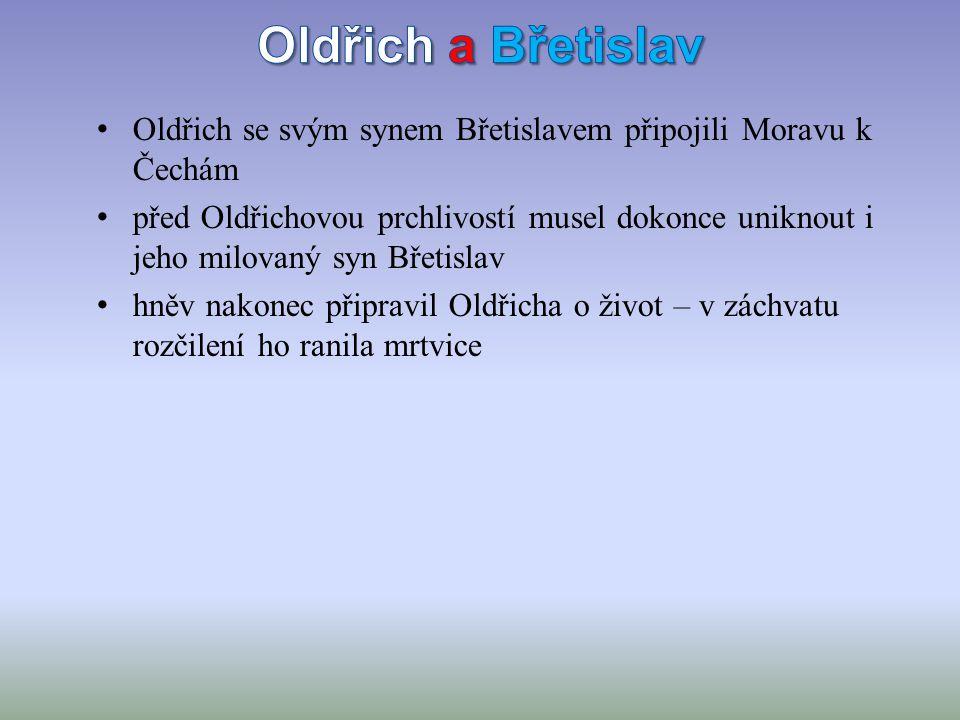 Oldřich a Břetislav Oldřich se svým synem Břetislavem připojili Moravu k Čechám.