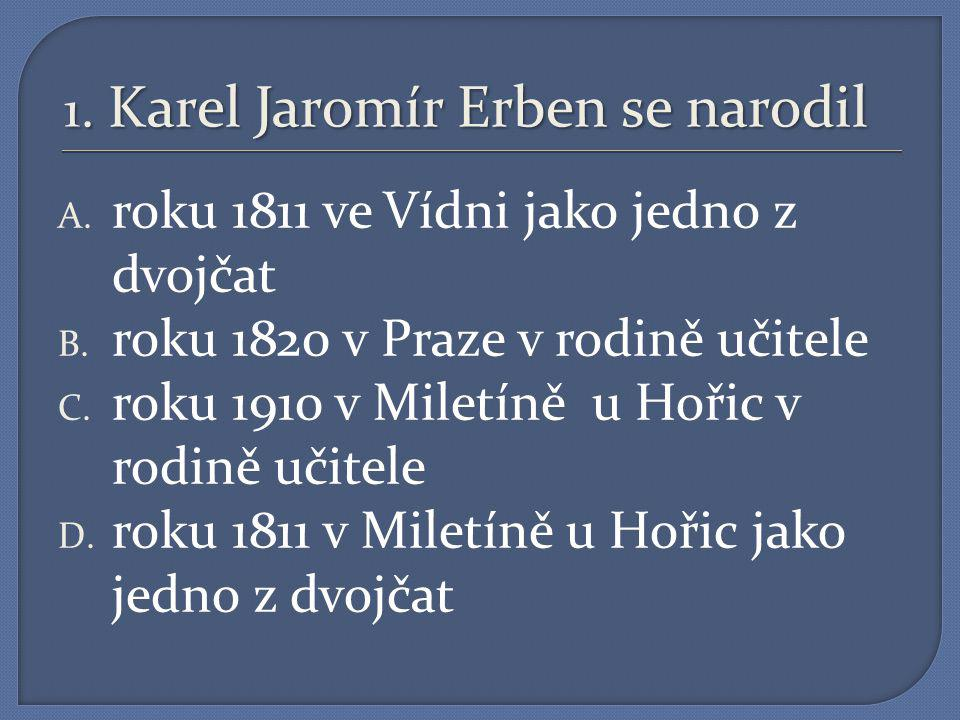 1. Karel Jaromír Erben se narodil