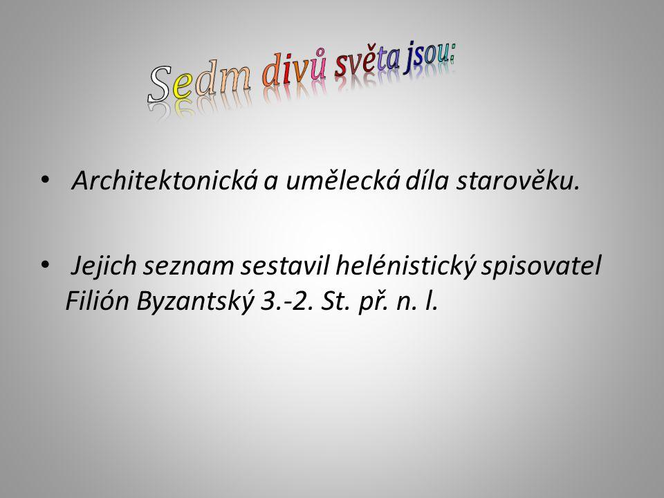 Sedm divů světa jsou: Architektonická a umělecká díla starověku.