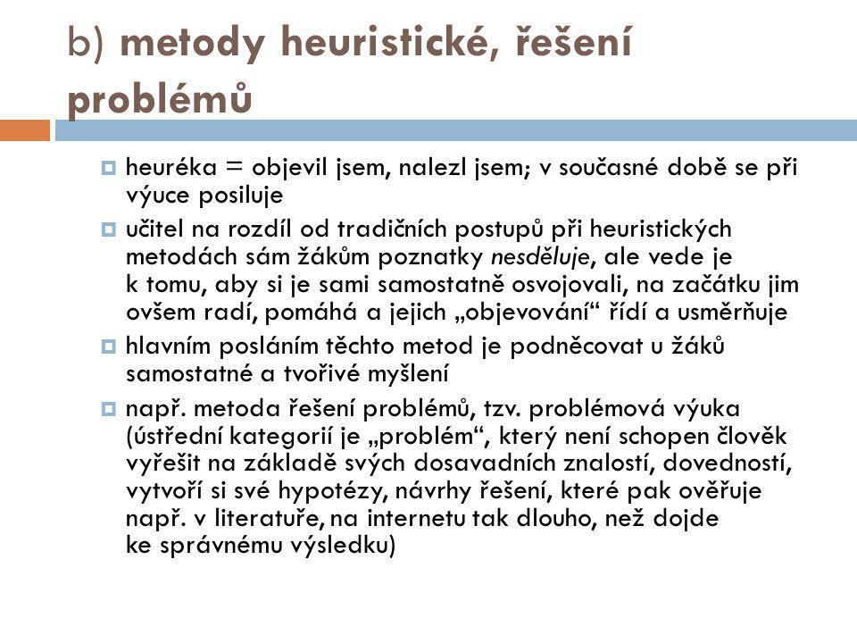 b) metody heuristické, řešení problémů