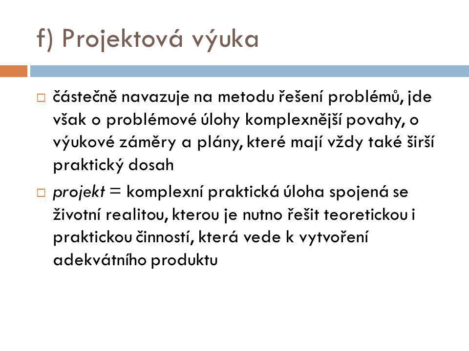 f) Projektová výuka