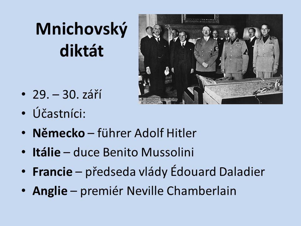 Mnichovský diktát 29. – 30. září Účastníci: