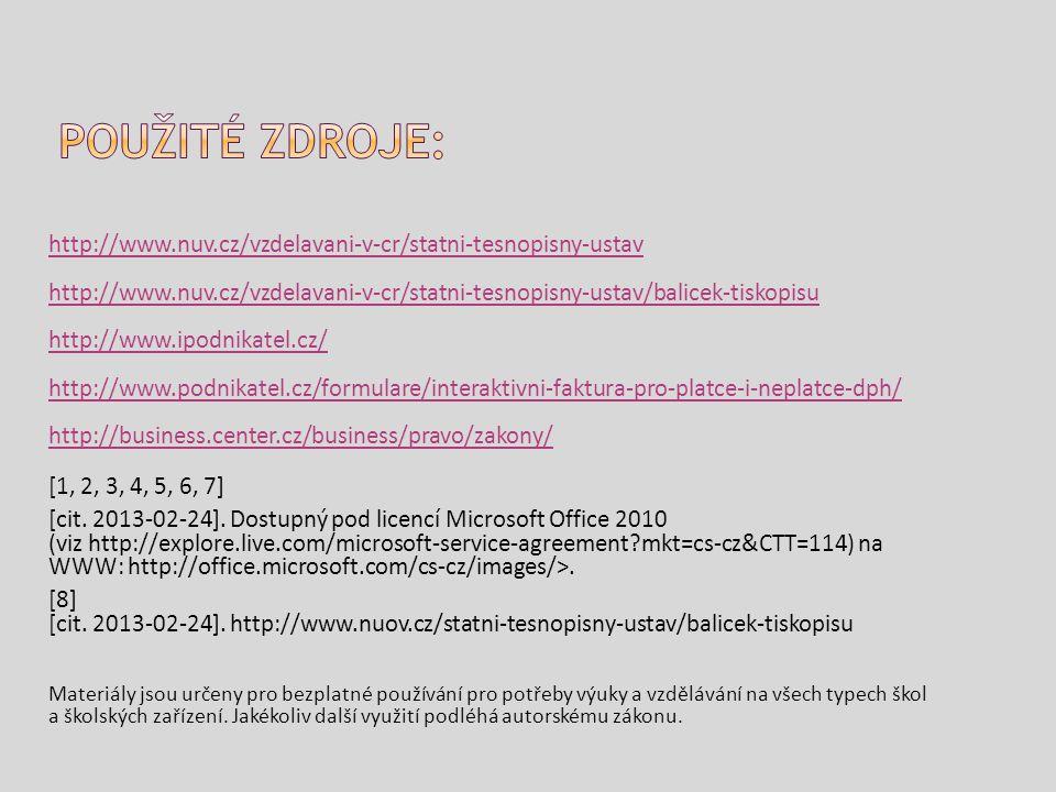 Použité zdroje: http://www.nuv.cz/vzdelavani-v-cr/statni-tesnopisny-ustav.