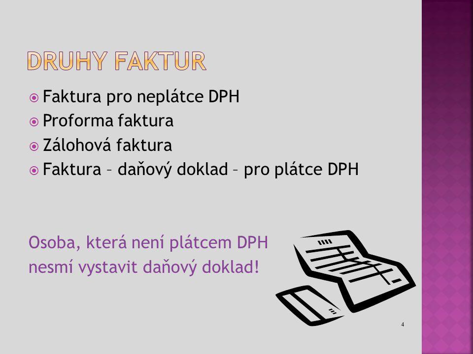 Druhy faktur Faktura pro neplátce DPH Proforma faktura