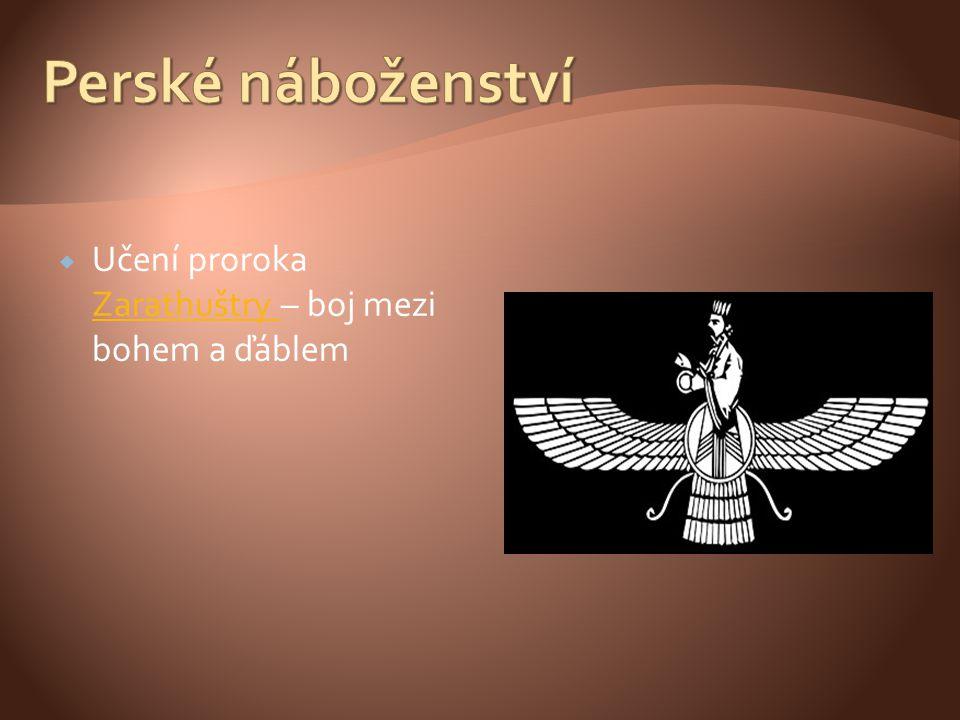 Perské náboženství Učení proroka Zarathuštry – boj mezi bohem a ďáblem
