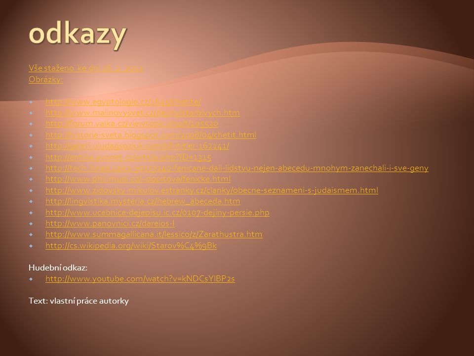 odkazy Vše staženo ke dni 16. 2. 2012 Obrázky: