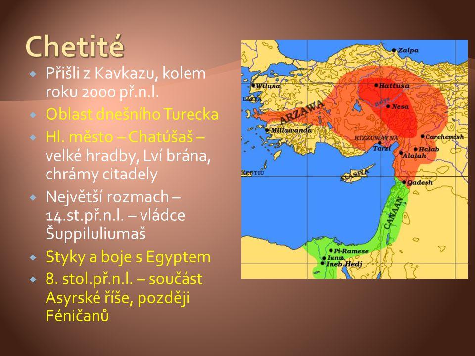 Chetité Přišli z Kavkazu, kolem roku 2000 př.n.l.