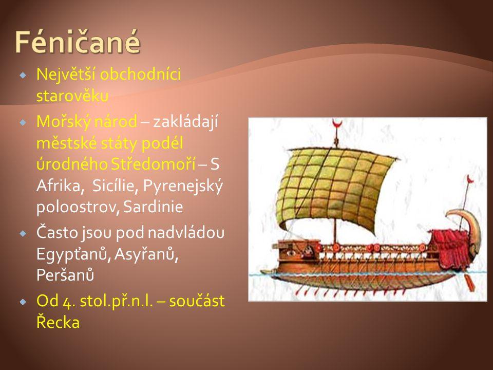 Féničané Největší obchodníci starověku