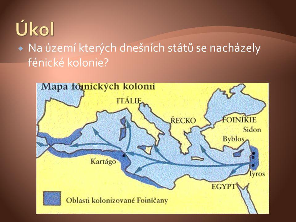 Úkol Na území kterých dnešních států se nacházely fénické kolonie