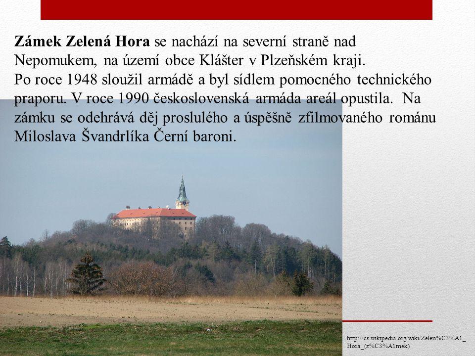 Zámek Zelená Hora se nachází na severní straně nad Nepomukem, na území obce Klášter v Plzeňském kraji.