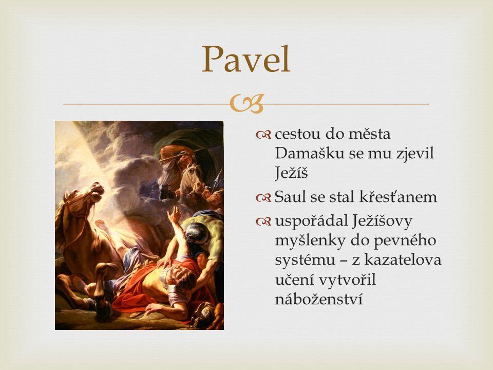 Pavel cestou do města Damašku se mu zjevil Ježíš