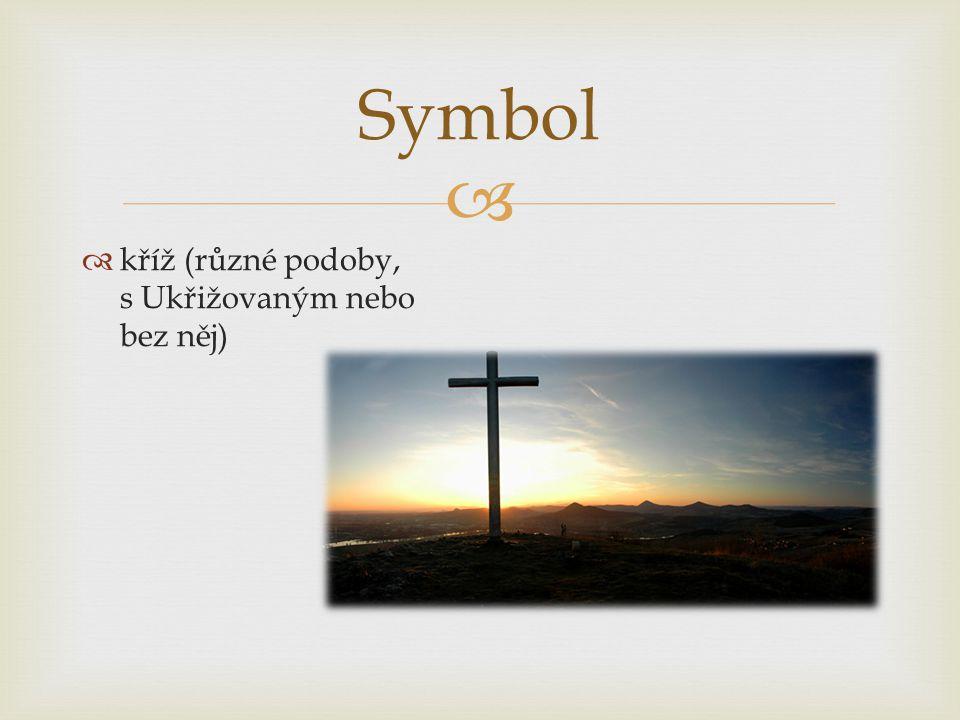 Symbol kříž (různé podoby, s Ukřižovaným nebo bez něj)