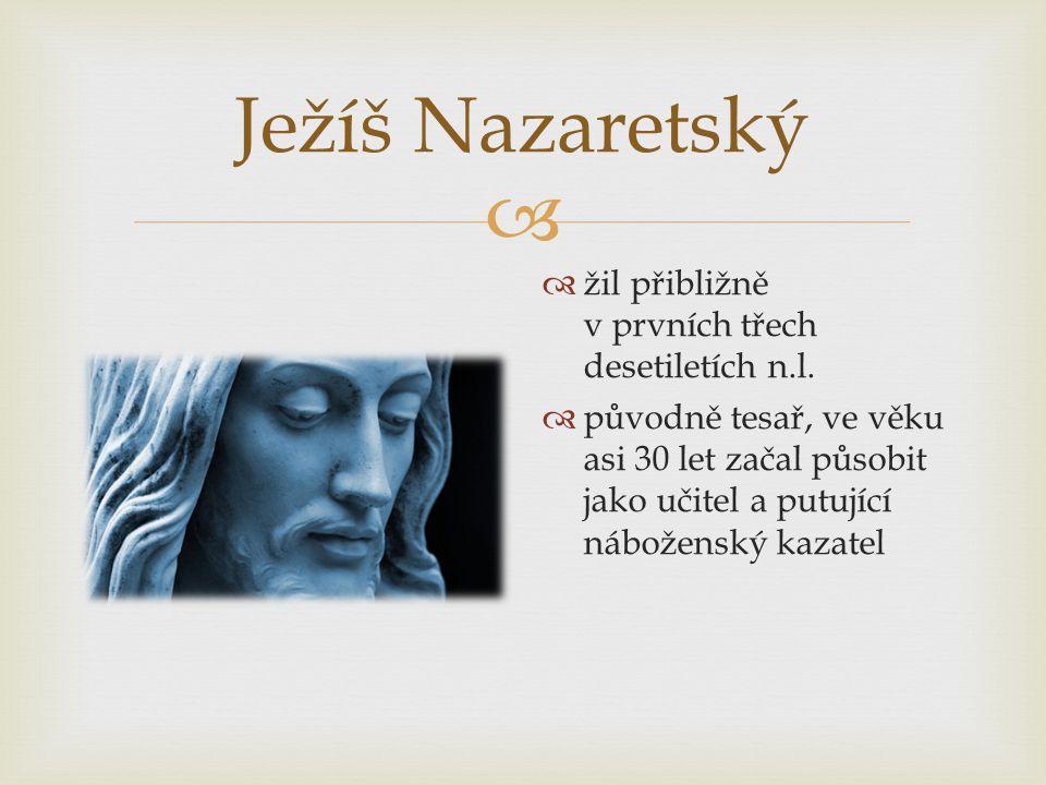 Ježíš Nazaretský žil přibližně v prvních třech desetiletích n.l.