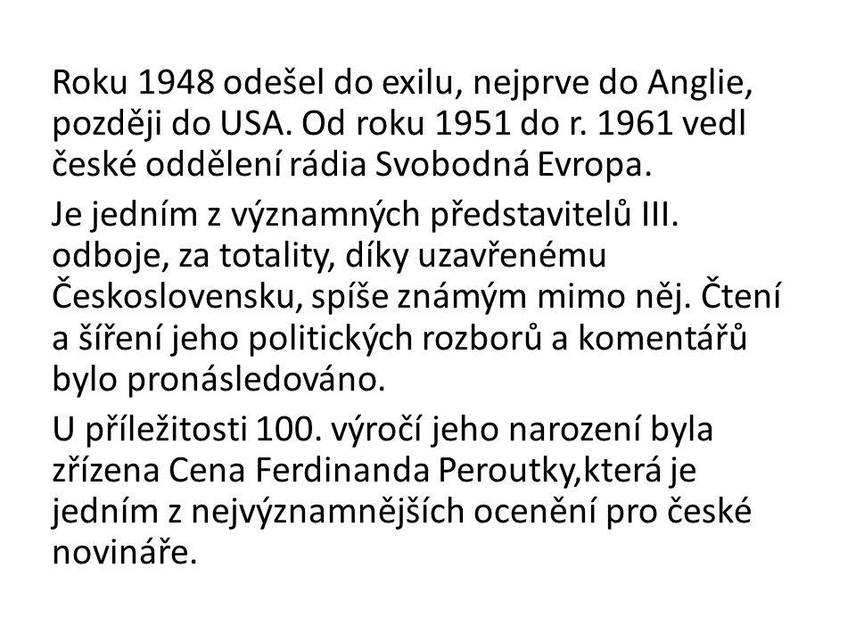 Roku 1948 odešel do exilu, nejprve do Anglie, později do USA