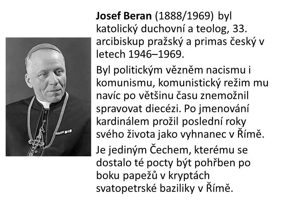 Josef Beran (1888/1969) byl katolický duchovní a teolog, 33