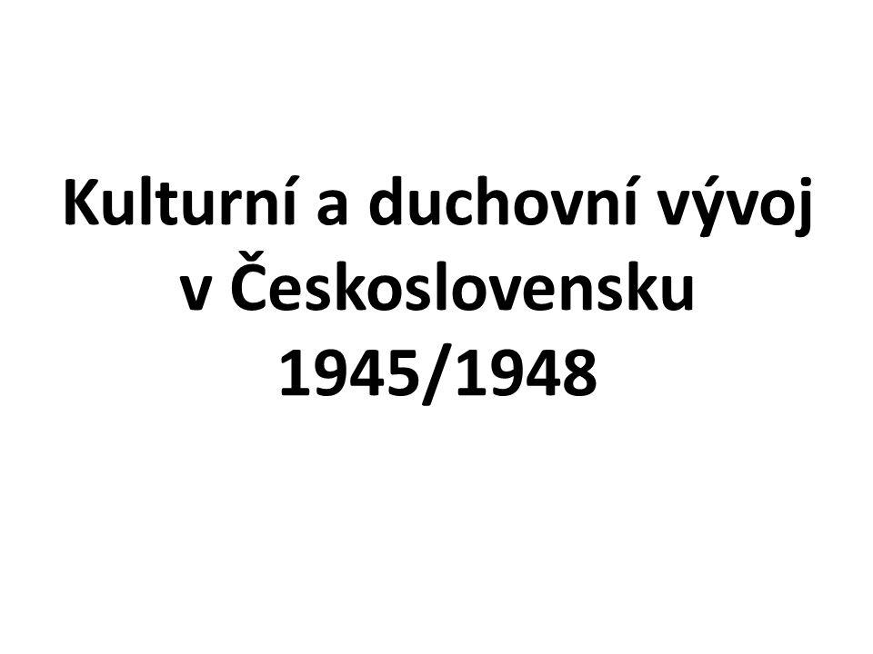 Kulturní a duchovní vývoj v Československu 1945/1948