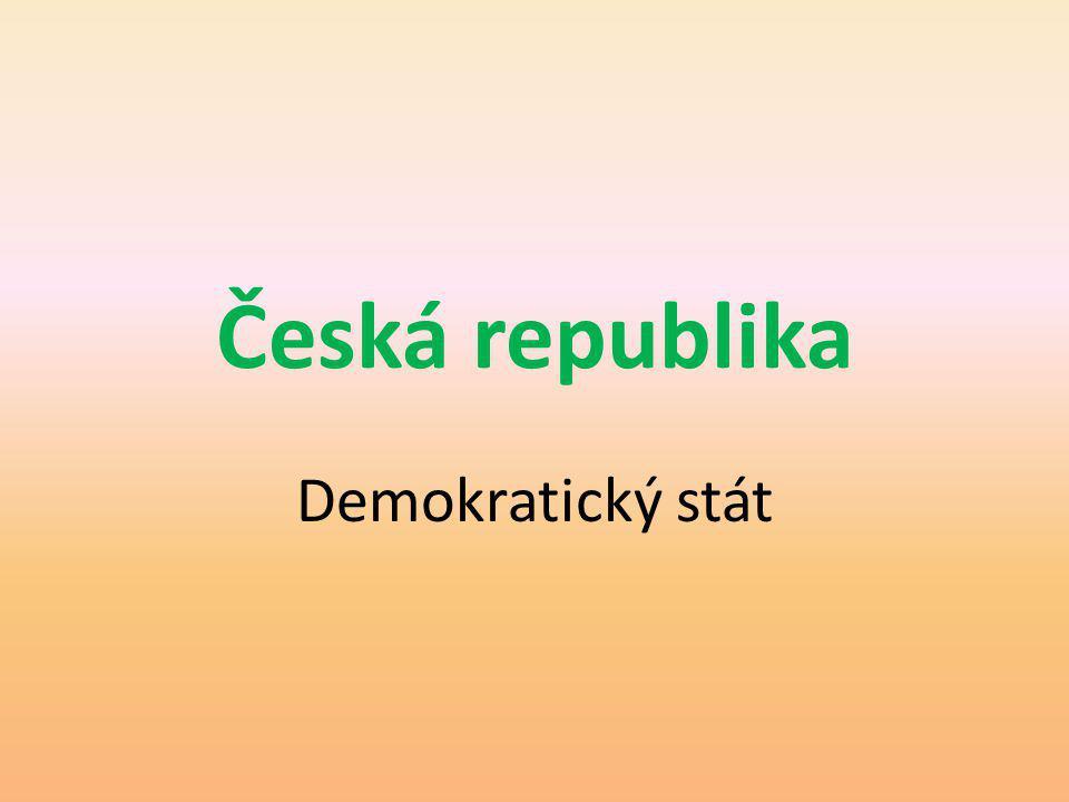 Česká republika Demokratický stát