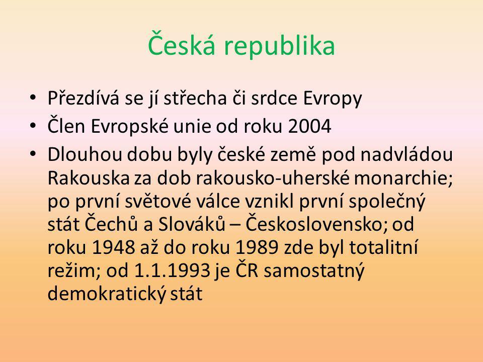 Česká republika Přezdívá se jí střecha či srdce Evropy