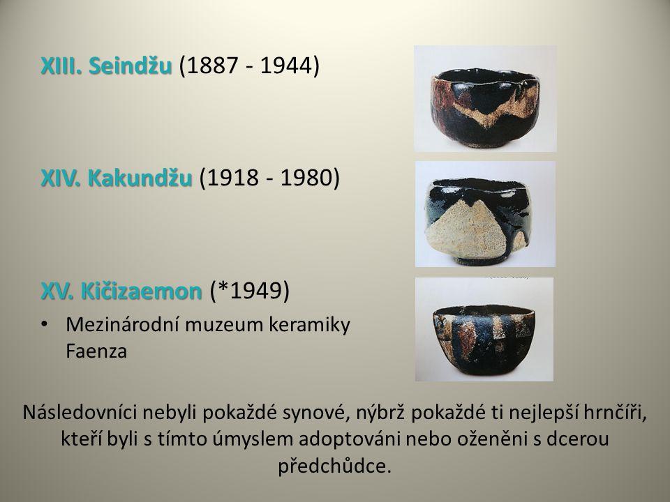 XIII. Seindžu (1887 - 1944) XIV. Kakundžu (1918 - 1980)