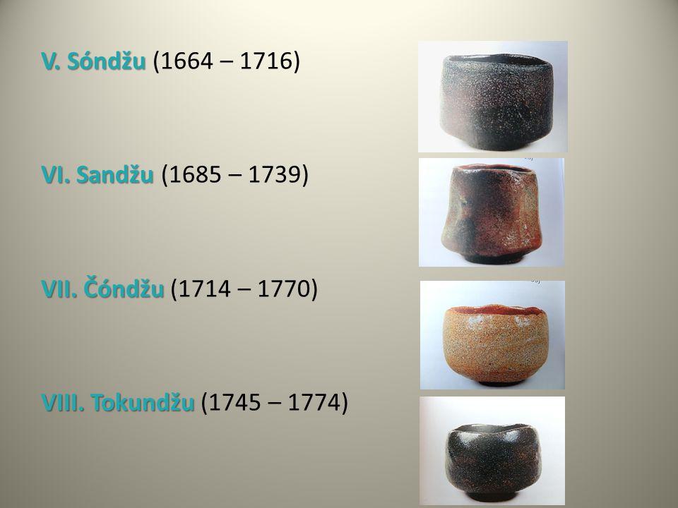 V. Sóndžu (1664 – 1716) VI. Sandžu (1685 – 1739) VII