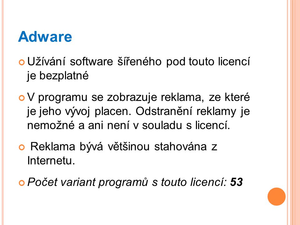 Adware Užívání software šířeného pod touto licencí je bezplatné