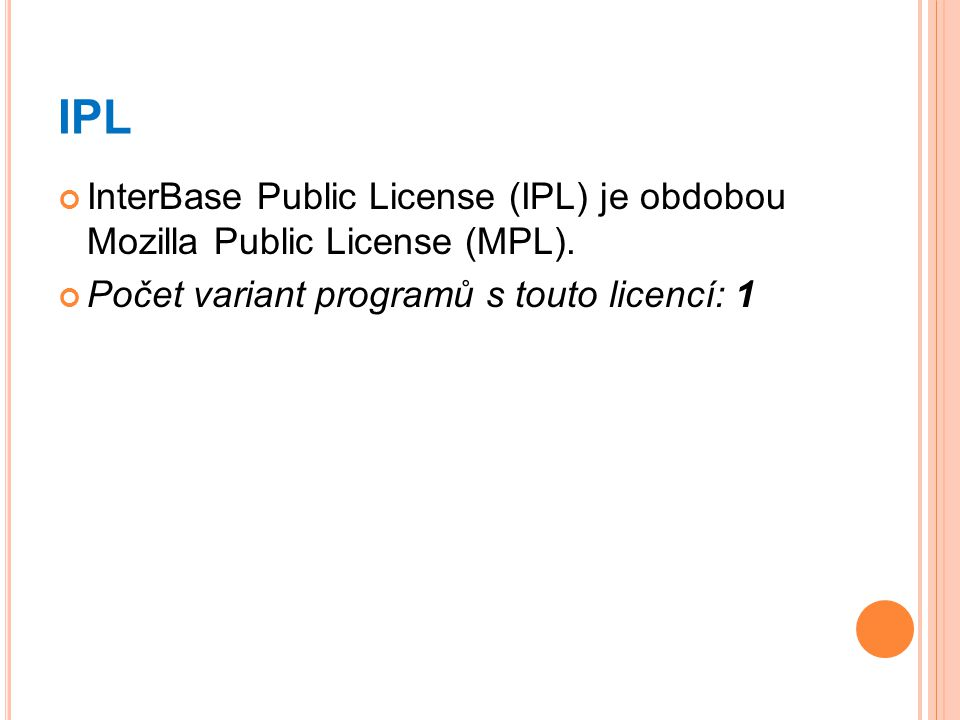 IPL InterBase Public License (IPL) je obdobou Mozilla Public License (MPL).