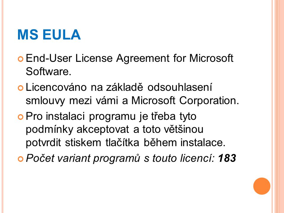 MS EULA End-User License Agreement for Microsoft Software.