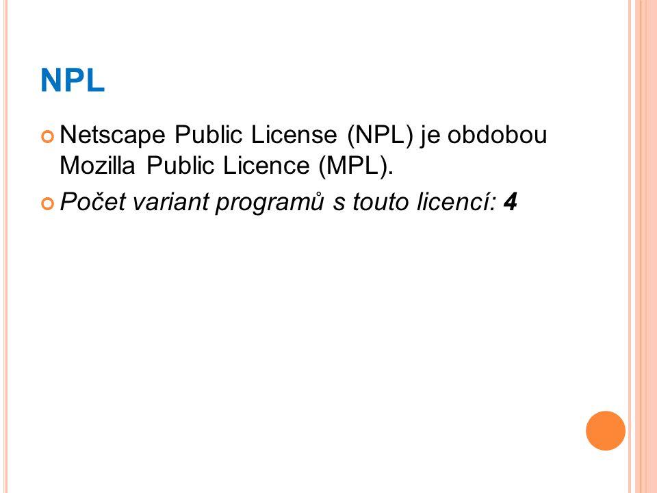 NPL Netscape Public License (NPL) je obdobou Mozilla Public Licence (MPL).