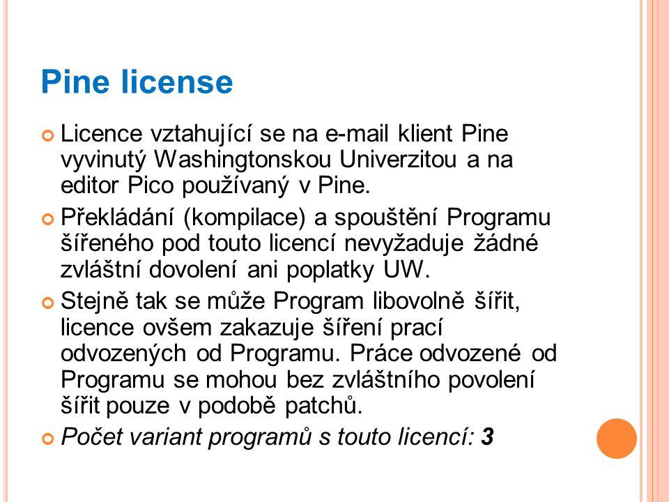 Pine license Licence vztahující se na e-mail klient Pine vyvinutý Washingtonskou Univerzitou a na editor Pico používaný v Pine.