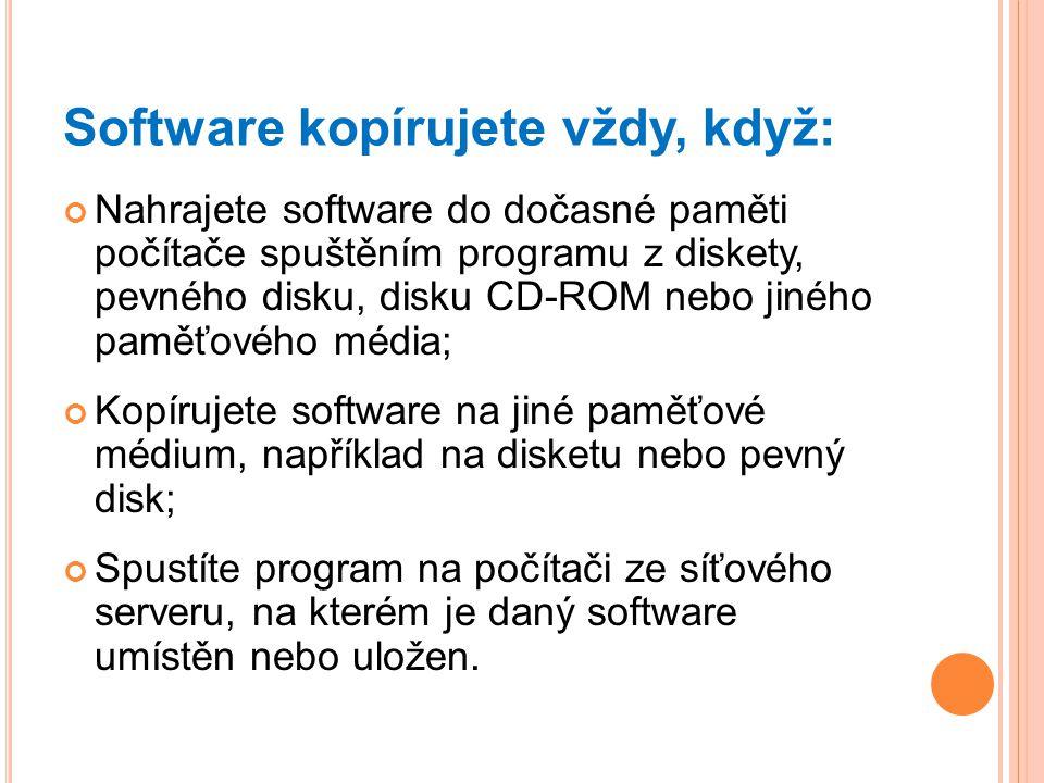 Software kopírujete vždy, když: