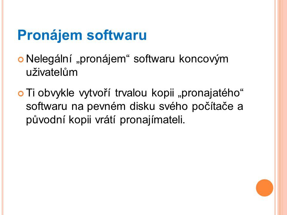 """Pronájem softwaru Nelegální """"pronájem softwaru koncovým uživatelům"""
