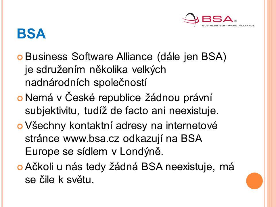 BSA Business Software Alliance (dále jen BSA) je sdružením několika velkých nadnárodních společností.