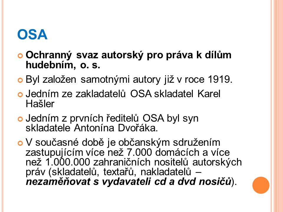 OSA Ochranný svaz autorský pro práva k dílům hudebním, o. s.