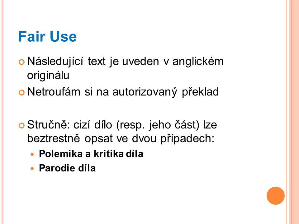 Fair Use Následující text je uveden v anglickém originálu