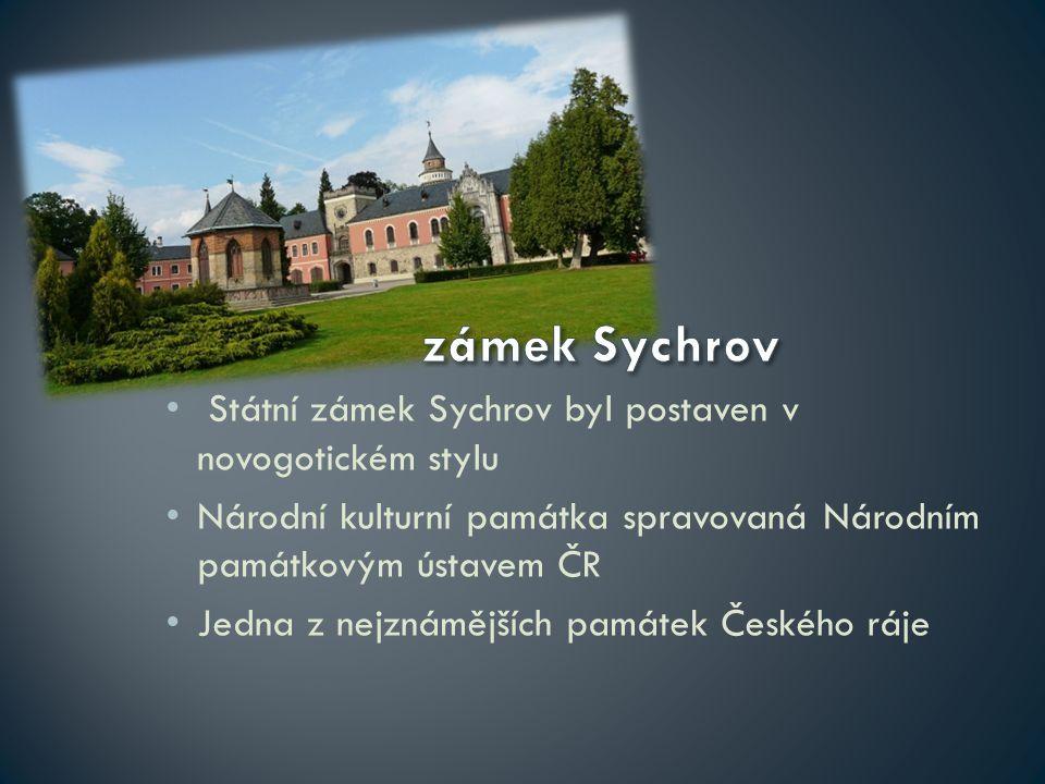 zámek Sychrov Státní zámek Sychrov byl postaven v novogotickém stylu