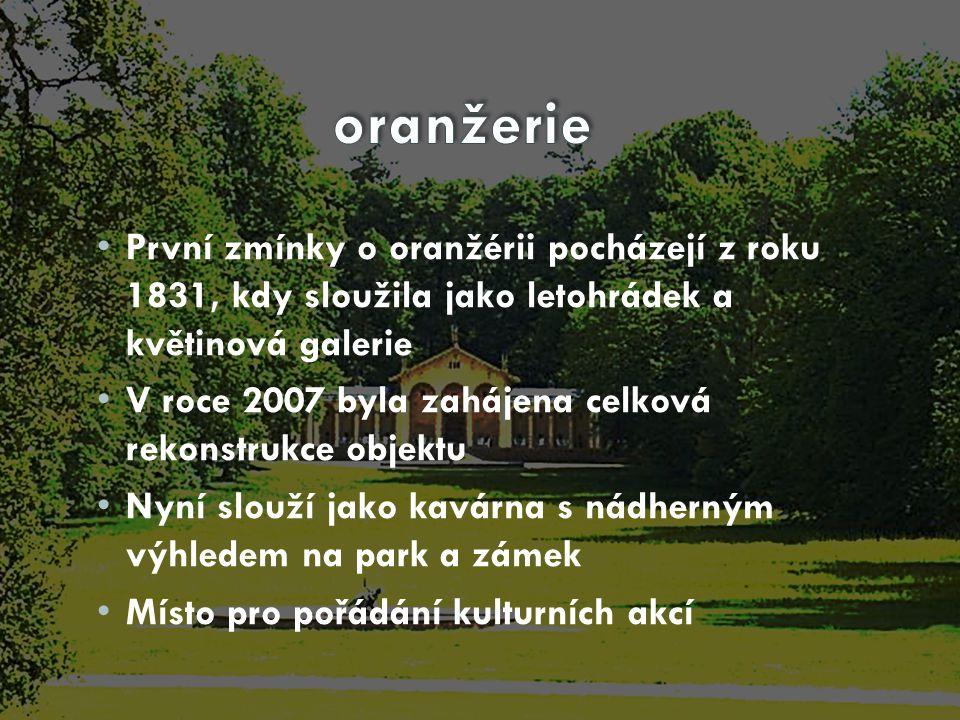 oranžerie První zmínky o oranžérii pocházejí z roku 1831, kdy sloužila jako letohrádek a květinová galerie.