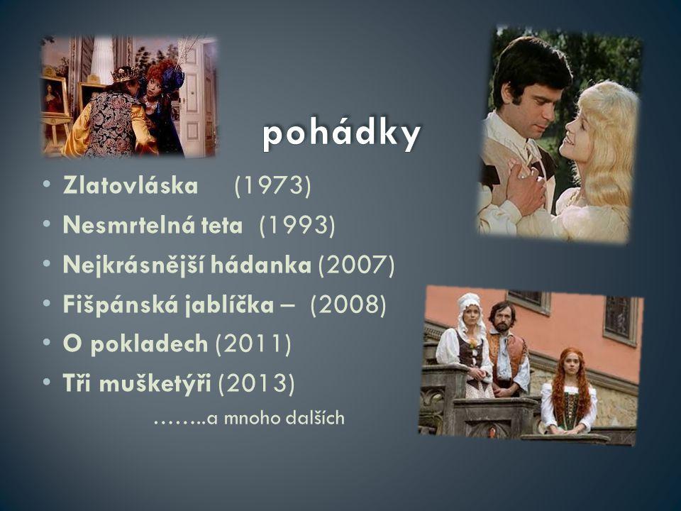 pohádky Zlatovláska (1973) Nesmrtelná teta (1993)