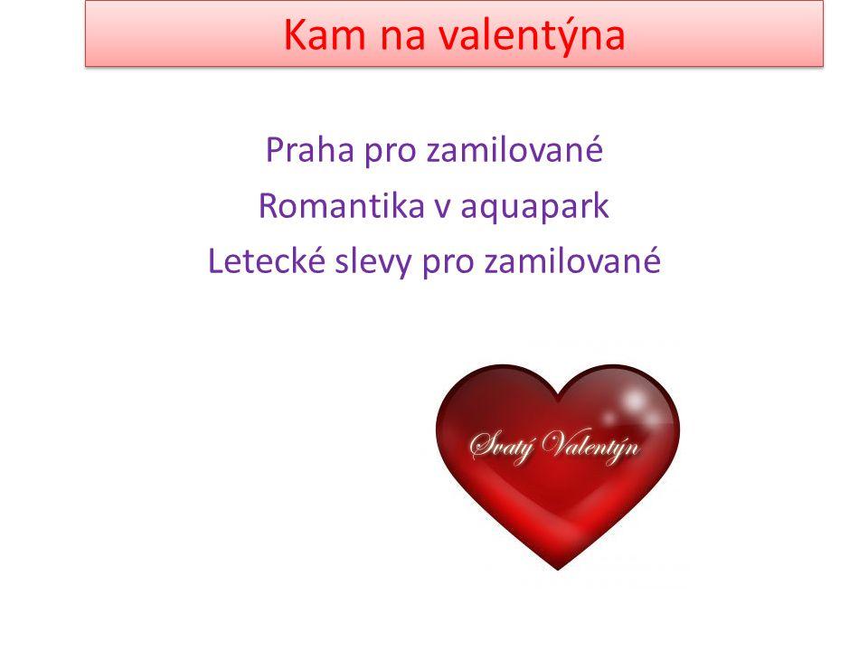 Praha pro zamilované Romantika v aquapark Letecké slevy pro zamilované