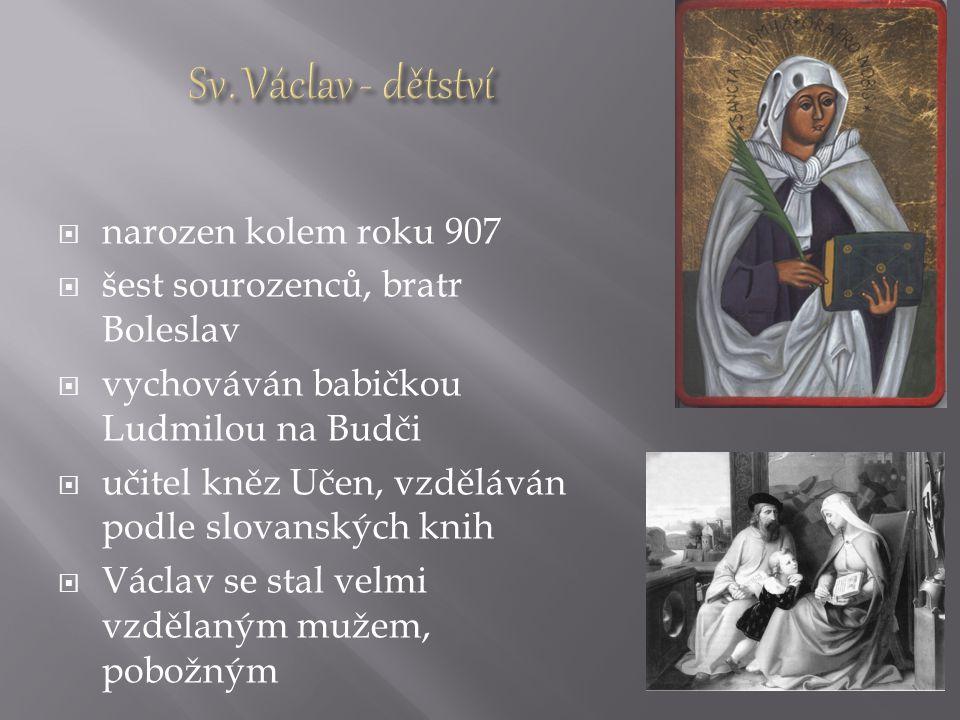 Sv. Václav - dětství narozen kolem roku 907