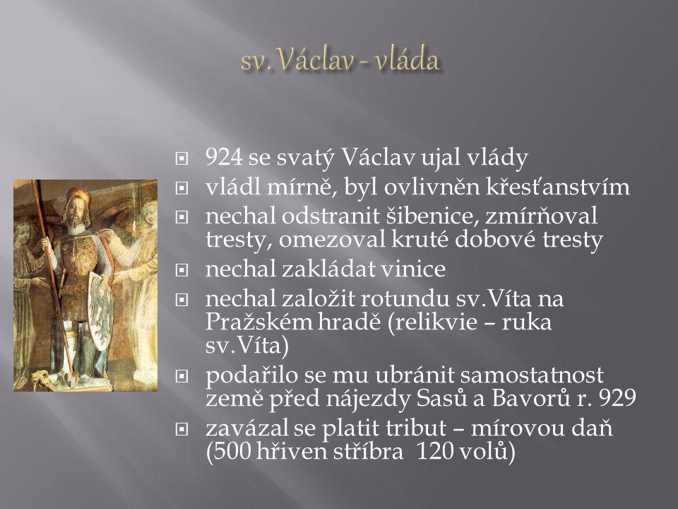 sv. Václav - vláda 924 se svatý Václav ujal vlády