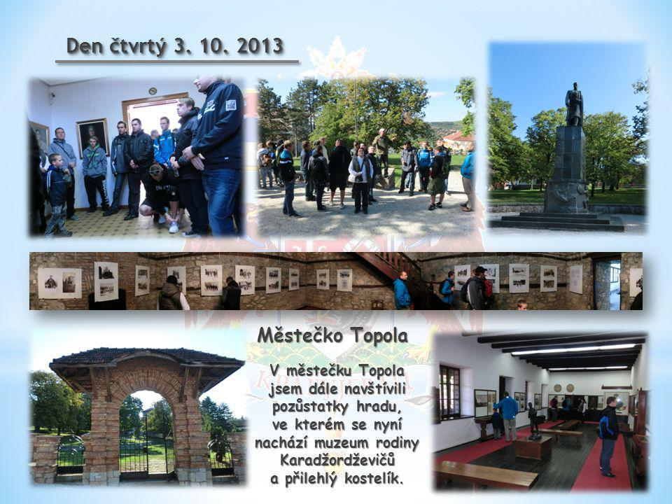 Den čtvrtý 3. 10. 2013 Městečko Topola